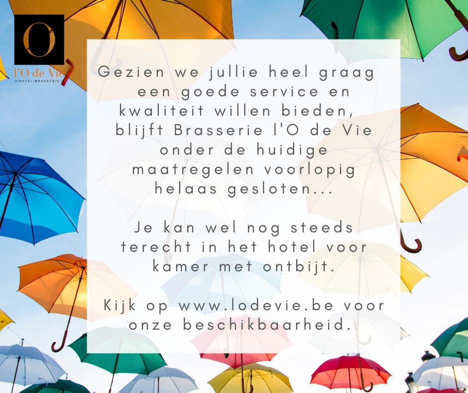 Welkom terug vanaf 8 juli bij Hotel-Brasserie l'O de Vie!